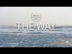 Путь (Создание фильма для фестиваля)