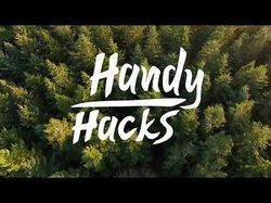 Handy Hacks