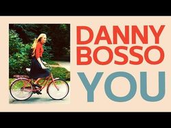 Danny Bosso - You
