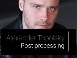 Alexander Topolsky - post processing